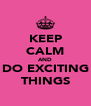 KEEP CALM AND DO EXCITING THINGS - Personalised Poster A4 size