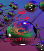 KEEP CALM AND do  experiments  - Personalised Poster A4 size