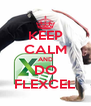 KEEP CALM AND DO FLEXCEL - Personalised Poster A4 size