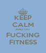 KEEP CALM AND DO FUCKING FITNESS - Personalised Poster A4 size
