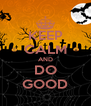 KEEP CALM AND DO GOOD - Personalised Poster A4 size