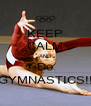 KEEP CALM AND Do GYMNASTICS!! - Personalised Poster A4 size