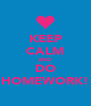 KEEP CALM AND DO HOMEWORK! - Personalised Poster A4 size