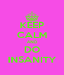 KEEP CALM AND DO INSANITY - Personalised Poster A4 size