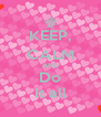 KEEP, CALM AND Do It all - Personalised Poster A4 size