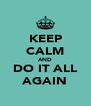 KEEP CALM AND DO IT ALL AGAIN - Personalised Poster A4 size