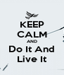 KEEP CALM AND Do It And Live It - Personalised Poster A4 size