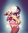 KEEP CALM AND DO IT BETTER - Personalised Poster A4 size