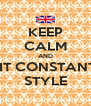 KEEP CALM AND DO IT CONSTANTINE STYLE - Personalised Poster A4 size