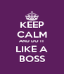 KEEP CALM AND DO IT LIKE A BOSS - Personalised Poster A4 size