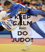 KEEP CALM AND DO JUDO!! - Personalised Poster A4 size