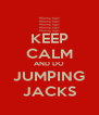 KEEP CALM AND DO JUMPING JACKS - Personalised Poster A4 size