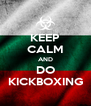 KEEP CALM AND DO KICKBOXING - Personalised Poster A4 size