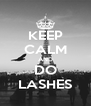 KEEP CALM AND DO LASHES - Personalised Poster A4 size