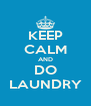 KEEP CALM AND DO LAUNDRY - Personalised Poster A4 size