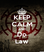 KEEP CALM AND Do Law - Personalised Poster A4 size