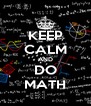 KEEP CALM AND DO MATH - Personalised Poster A4 size