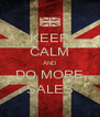 KEEP CALM AND DO MORE SALES - Personalised Poster A4 size