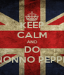 KEEP CALM AND DO NONNO PEPPE - Personalised Poster A4 size