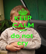 KEEP CALM AND do not  cry - Personalised Poster A4 size