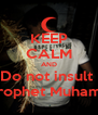 KEEP CALM AND Do not insult  the Prophet Muhammad  - Personalised Poster A4 size