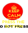 KEEP CALM AND DO NOT PRESS THE  BUTTON - Personalised Poster A4 size