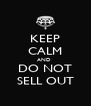KEEP CALM AND  DO NOT SELL OUT - Personalised Poster A4 size