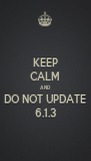 KEEP CALM AND DO NOT UPDATE 6.1.3 - Personalised Poster A4 size