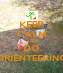 KEEP CALM AND DO ORIENTEERING - Personalised Poster A4 size