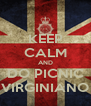 KEEP CALM AND DO PICNIC VIRGINIANO - Personalised Poster A4 size