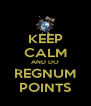 KEEP CALM AND DO REGNUM POINTS - Personalised Poster A4 size