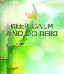 KEEP CALM AND DO REIKI    - Personalised Poster A4 size