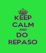 KEEP CALM AND DO  REPASO - Personalised Poster A4 size