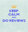 KEEP CALM AND DO REVIEWS  - Personalised Poster A4 size