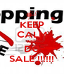 KEEP CALM AND DO SALE !!!!!! - Personalised Poster A4 size
