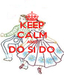 KEEP CALM AND DO SI DO  - Personalised Poster A4 size