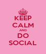 KEEP CALM AND DO SOCIAL - Personalised Poster A4 size
