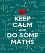 KEEP CALM AND DO SOME MATHS - Personalised Poster A4 size