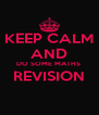 KEEP CALM AND DO SOME MATHS  REVISION  - Personalised Poster A4 size