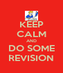 KEEP CALM AND DO SOME REVISION - Personalised Poster A4 size