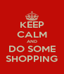 KEEP CALM AND DO SOME SHOPPING - Personalised Poster A4 size