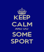 KEEP CALM AND DO SOME SPORT - Personalised Poster A4 size
