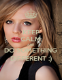 KEEP CALM AND DO SOMETHING DIFFERENT :) - Personalised Poster A4 size
