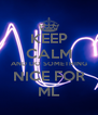 KEEP CALM AND DO SOMETHING NICE FOR ML - Personalised Poster A4 size