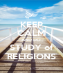 KEEP CALM AND DO STUDY of RELIGIONS - Personalised Poster A4 size