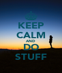 KEEP CALM AND DO STUFF - Personalised Poster A4 size