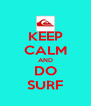 KEEP CALM AND DO SURF - Personalised Poster A4 size