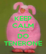 KEEP CALM AND DO TENERONE - Personalised Poster A4 size