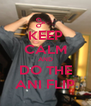 KEEP CALM AND DO THE ANI FLIP - Personalised Poster A4 size
