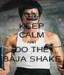 KEEP CALM AND DO THE BAJA SHAKE - Personalised Poster A4 size